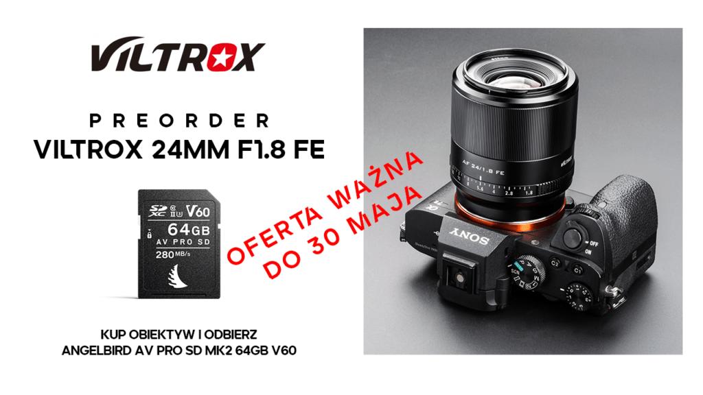 Ruszamy z przedsprzedażą obiektywu Viltrox AF 24mm f1.8 FE wraz z kartą AngelBird AV Pro SD MK2 64GB V60.